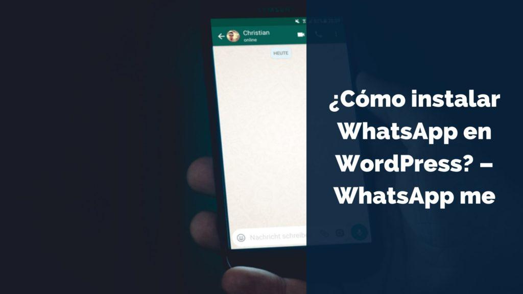 ¿Cómo instalar WhatsApp en WordPress? - WhatsApp me 2