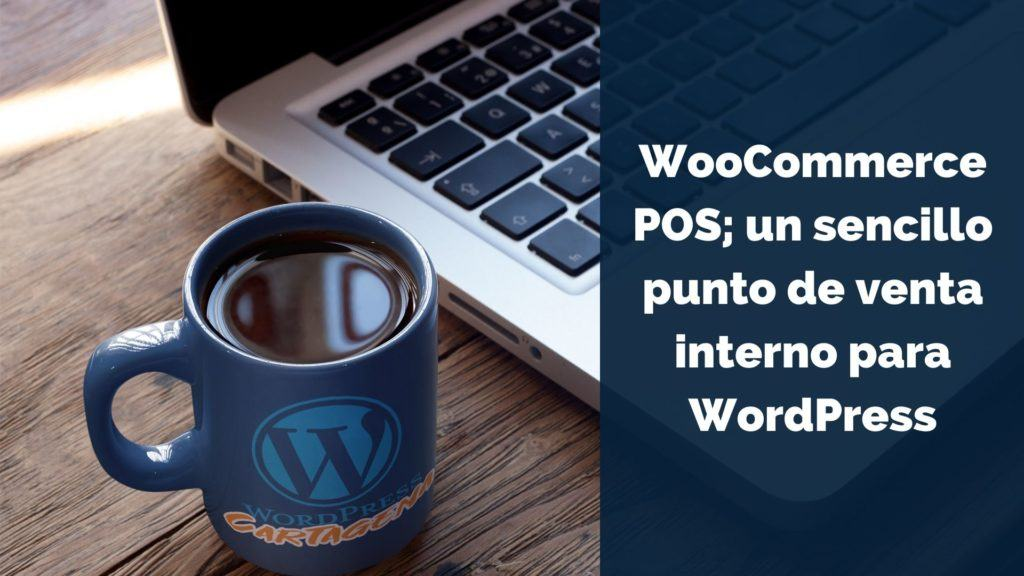 WooCommerce POS; un sencillo punto de venta interno para WordPress 1